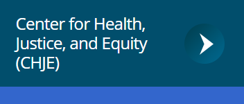 Center for Health, Justice, and Equity (CHJE)